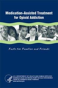 Medication-Assisted Treatment for Opioid Addiction: Facts for Fa